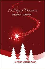 25 Days Of Christmas, An Advent Journey